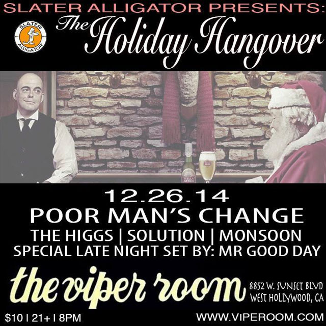 The Viper Room Demeber 2.26.14 POOR MAN'S CHANGE | THE HIGGS AND MORE