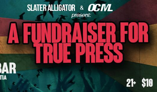 True Press Friday, January 16  Fundraiser w/ Friends @ Tiki Bar – Presented by Slater Alligator
